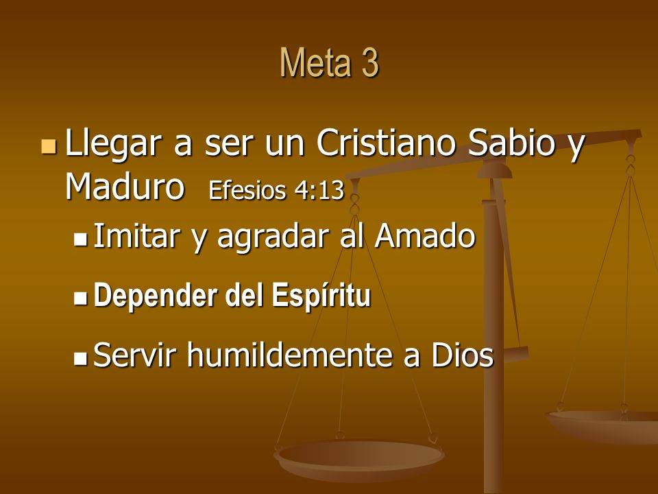 Meta 3 Llegar a ser un Cristiano Sabio y Maduro Efesios 4:13