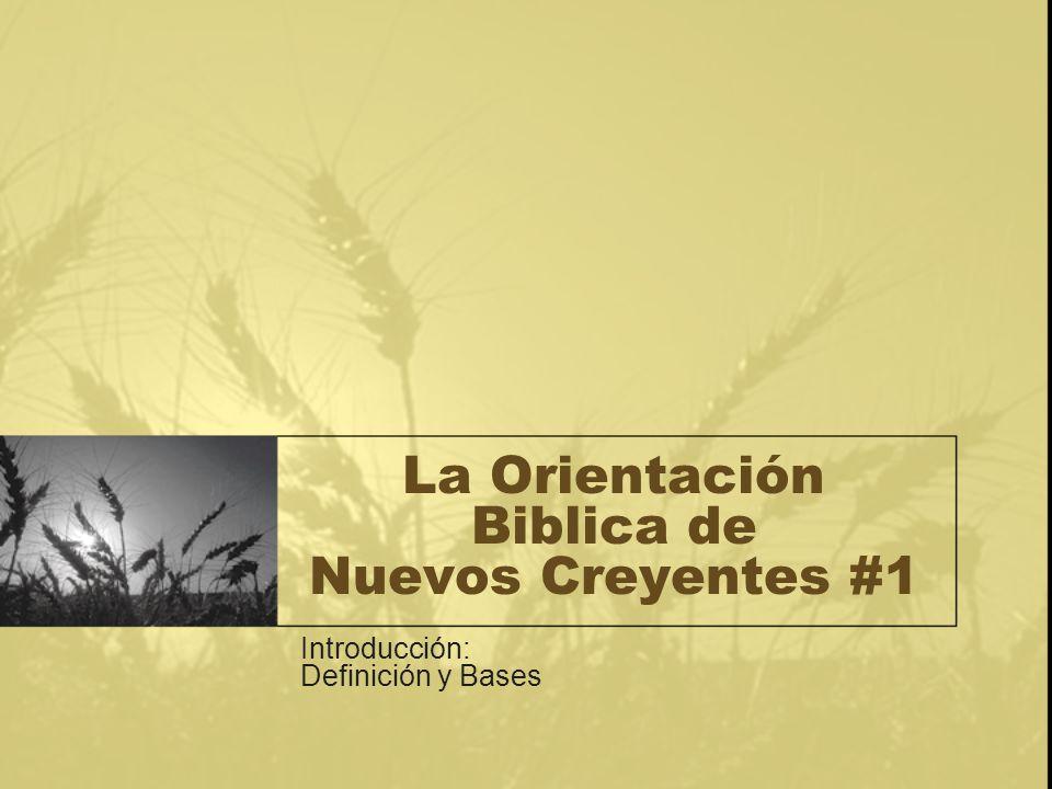 La Orientación Biblica de Nuevos Creyentes #1