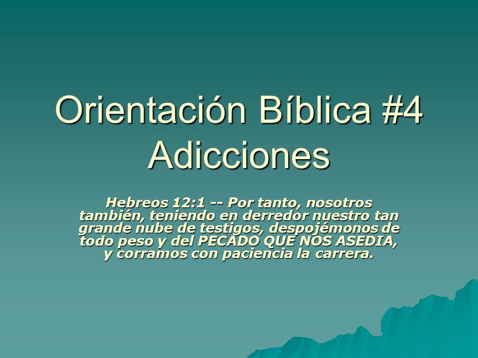 Orientación Bíblica #4 Adicciones