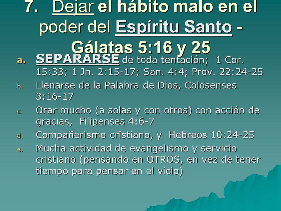 7. Dejar el hábito malo en el poder del Espíritu Santo - Gálatas 5:16 y 25
