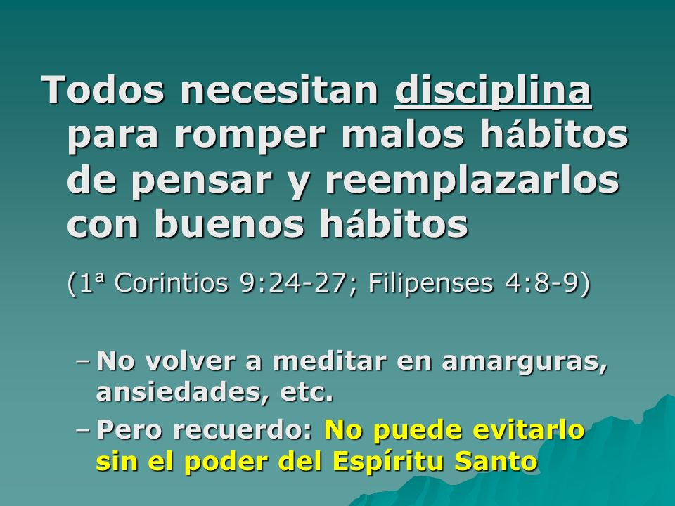 (1ª Corintios 9:24-27; Filipenses 4:8-9)