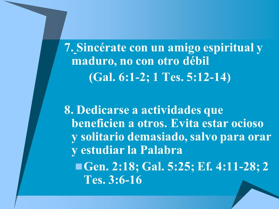 7. Sincérate con un amigo espiritual y maduro, no con otro débil