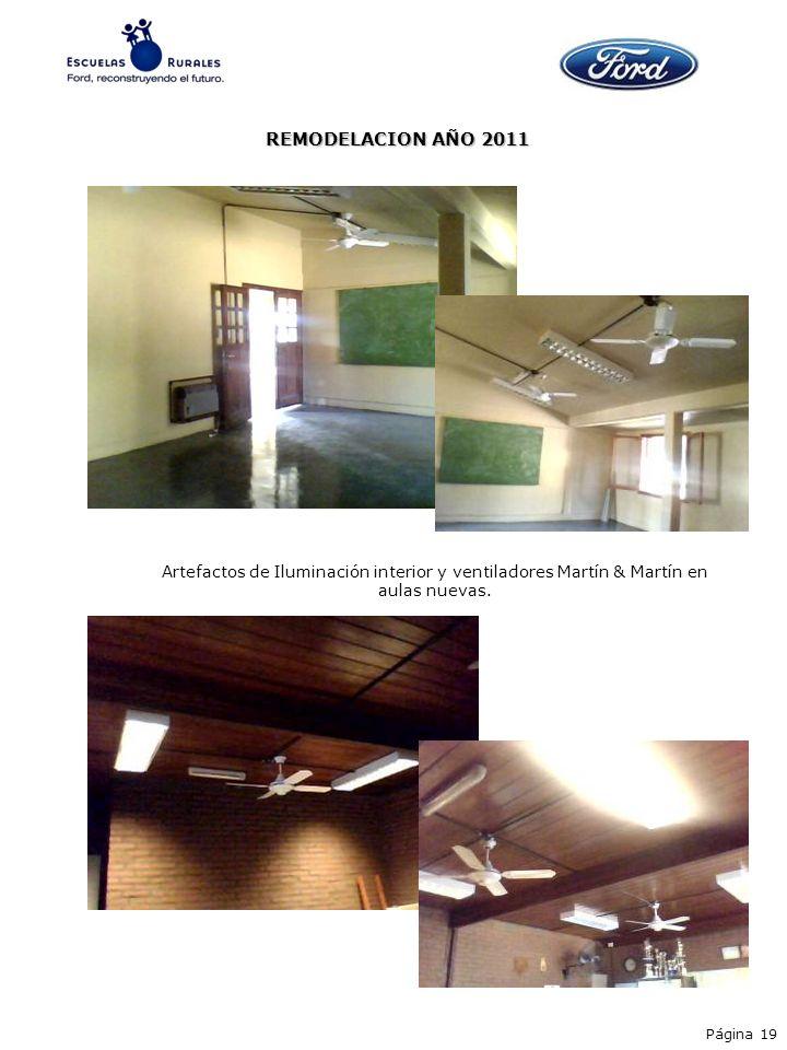 REMODELACION AÑO 2011Artefactos de Iluminación interior y ventiladores Martín & Martín en aulas nuevas.