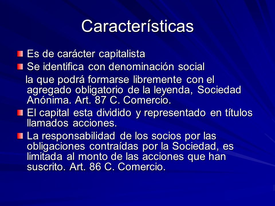 Características Es de carácter capitalista
