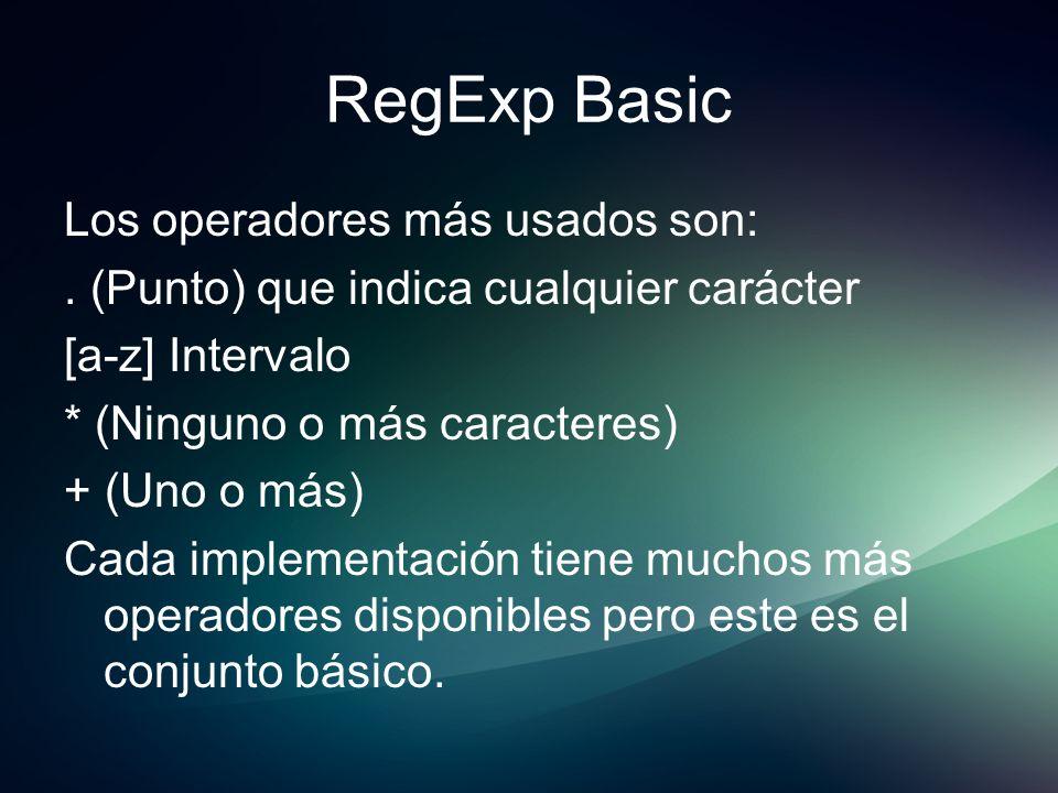 RegExp Basic Los operadores más usados son: