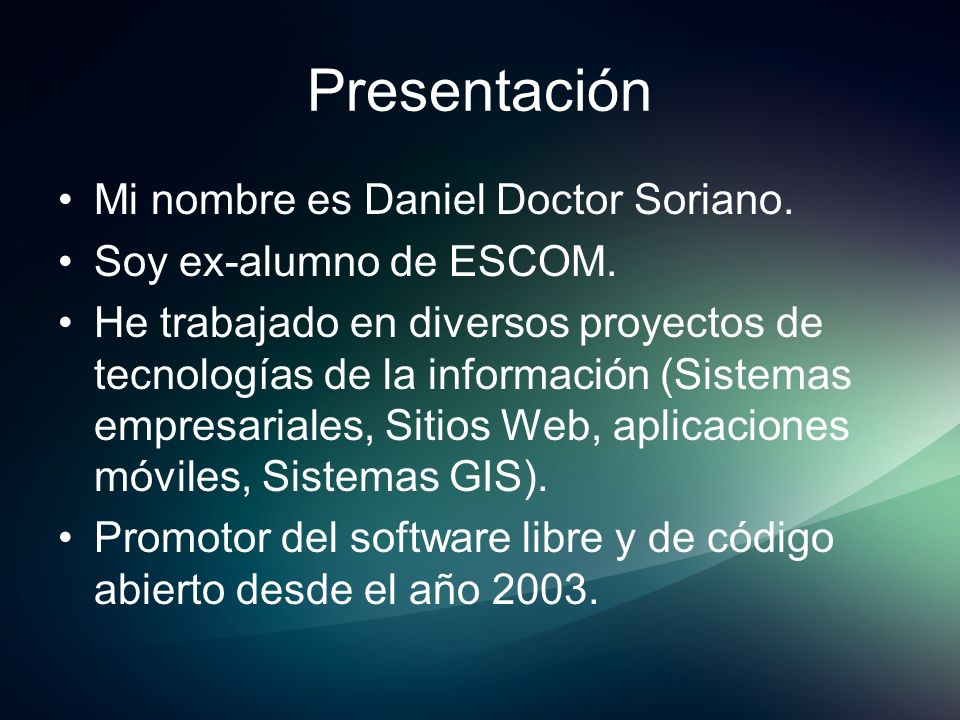 Presentación Mi nombre es Daniel Doctor Soriano.
