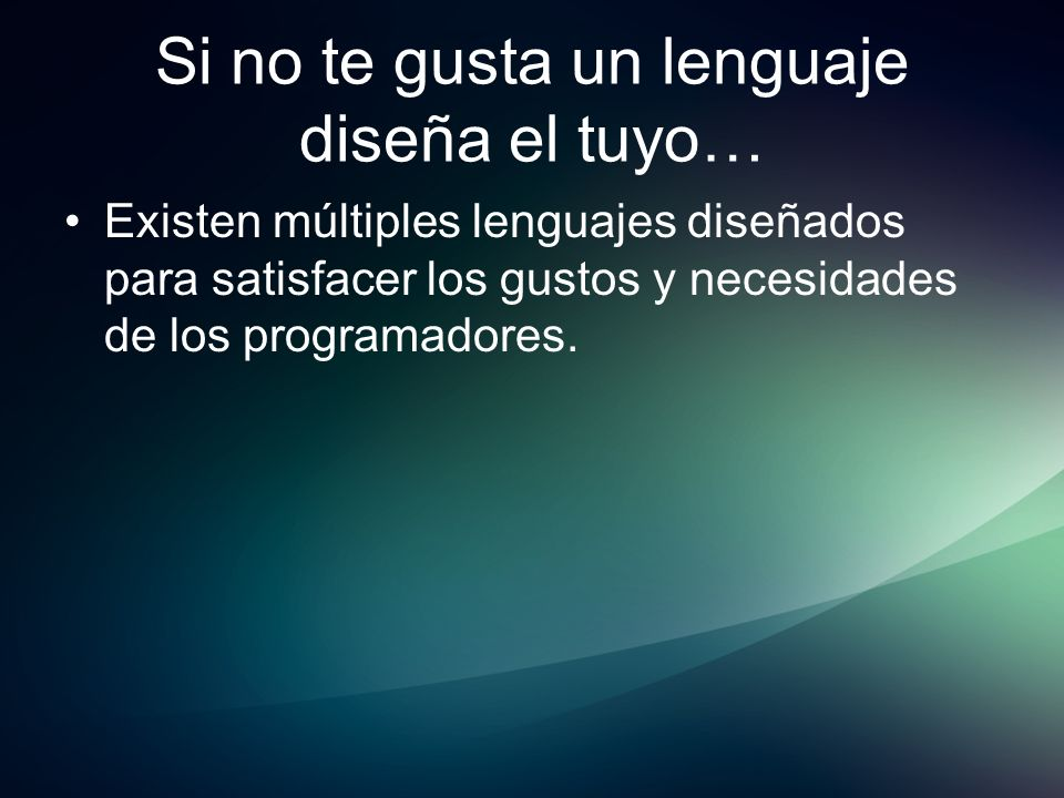 Si no te gusta un lenguaje diseña el tuyo…