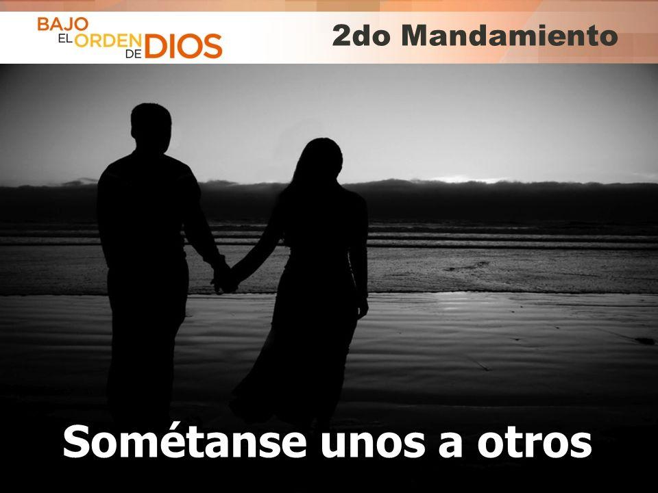 2do Mandamiento Sométanse unos a otros