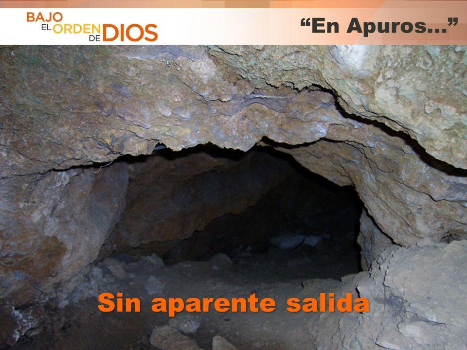 En Apuros… Sin aparente salida