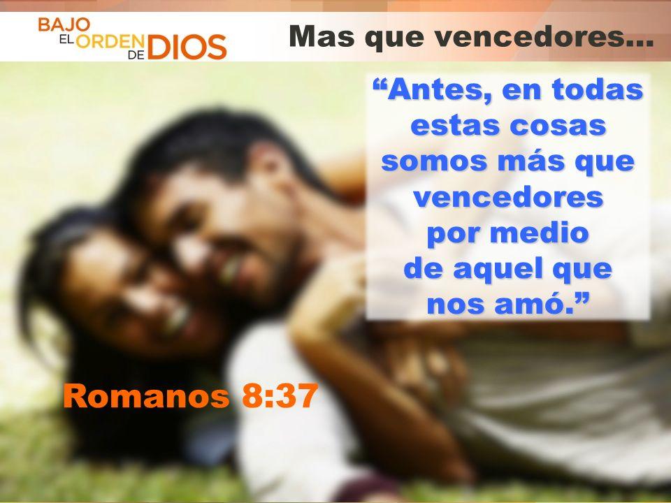 Romanos 8:37 Mas que vencedores…