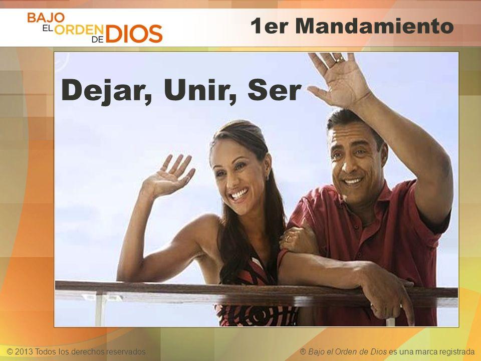1er Mandamiento Dejar, Unir, Ser