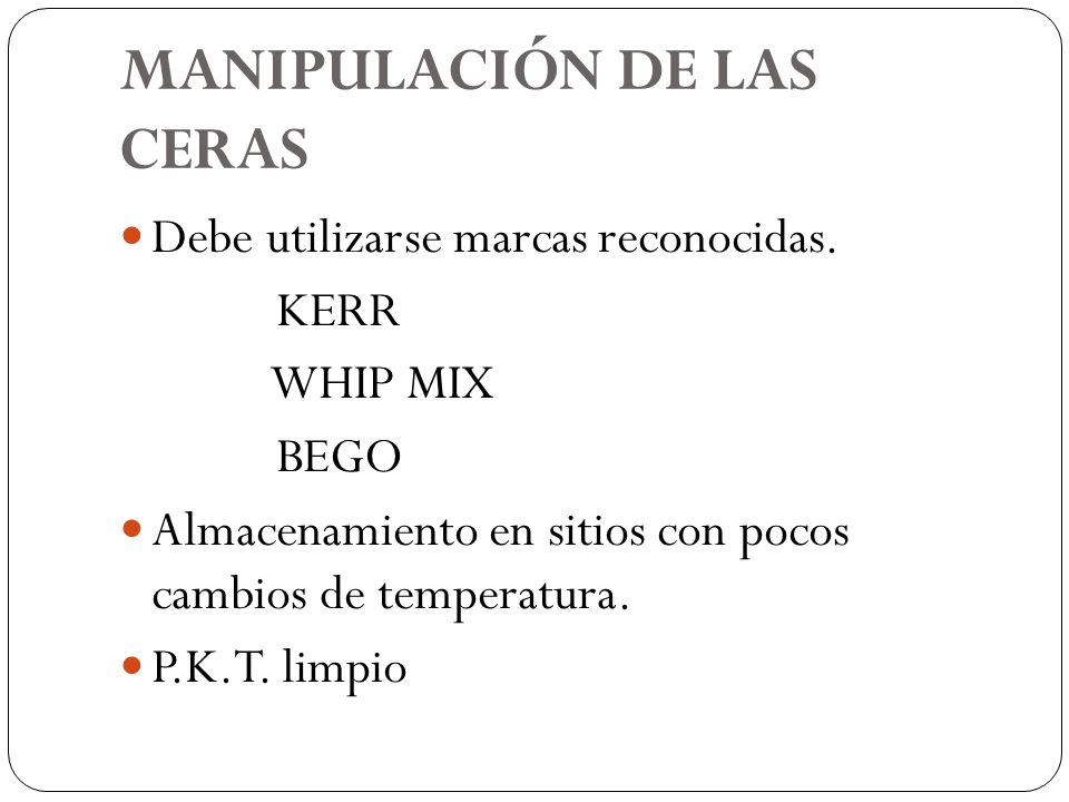 MANIPULACIÓN DE LAS CERAS