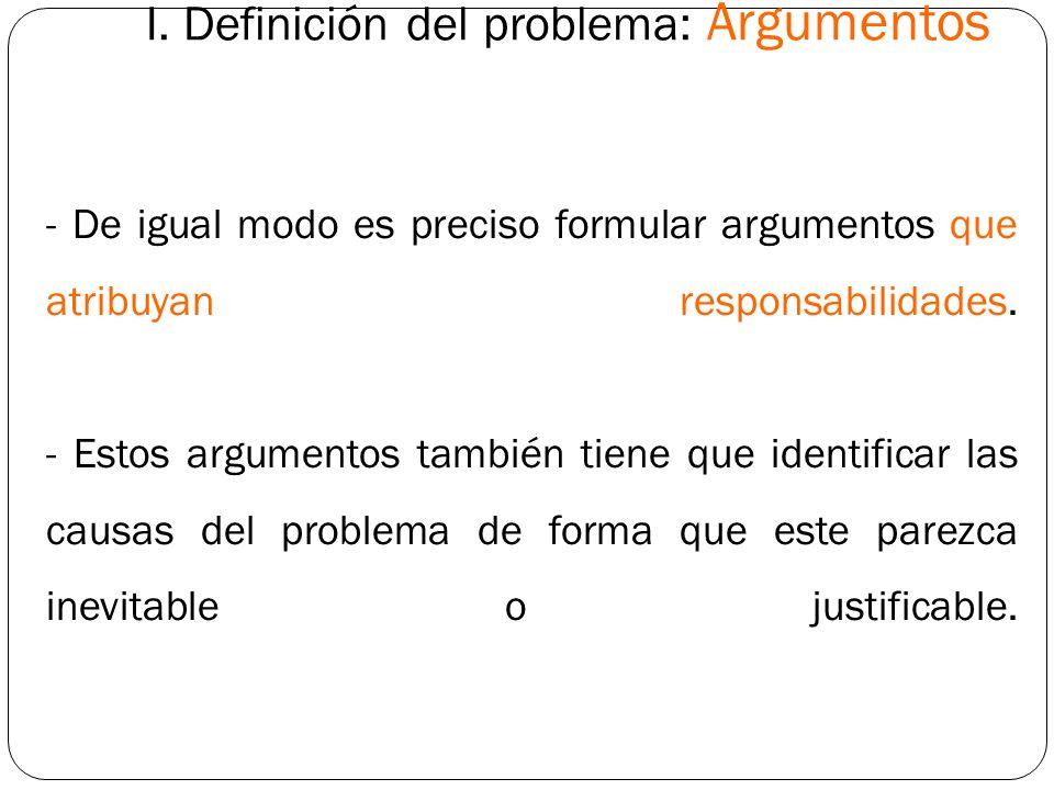 I. Definición del problema: Argumentos
