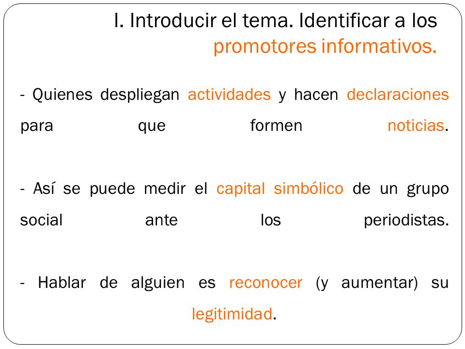 I. Introducir el tema. Identificar a los promotores informativos.