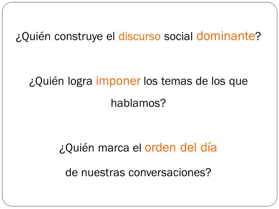 ¿Quién construye el discurso social dominante