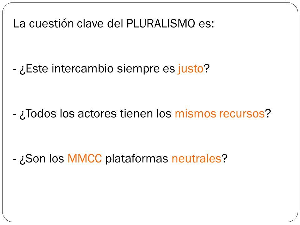 La cuestión clave del PLURALISMO es: - ¿Este intercambio siempre es justo.
