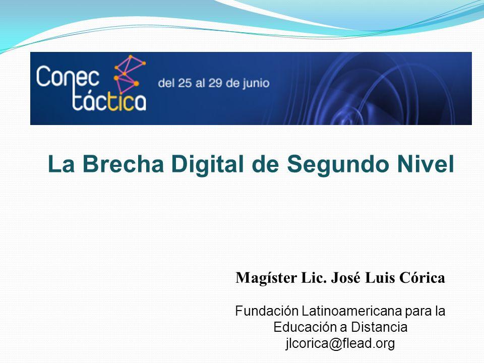 La Brecha Digital de Segundo Nivel Magíster Lic. José Luis Córica