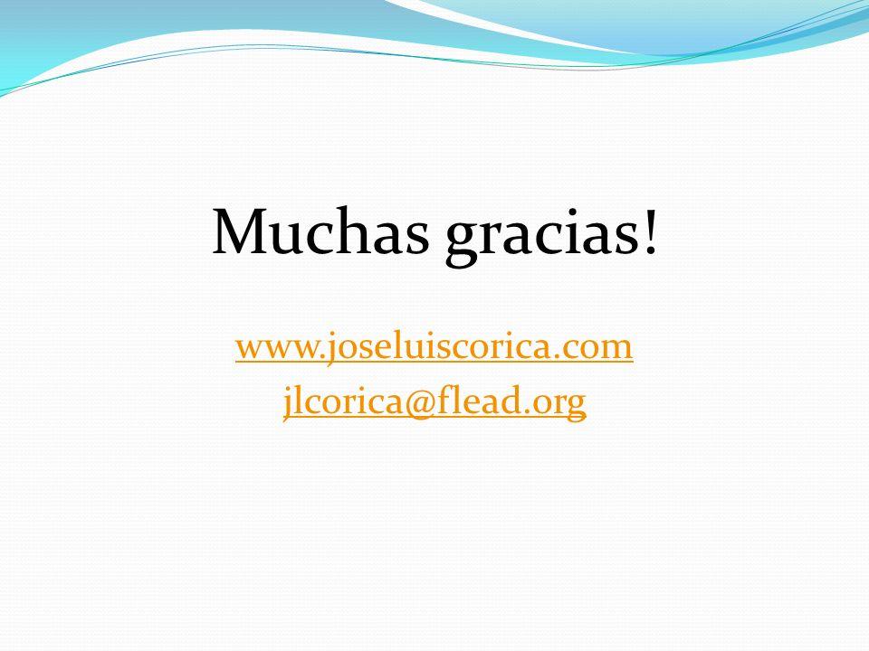 Muchas gracias! www.joseluiscorica.com jlcorica@flead.org