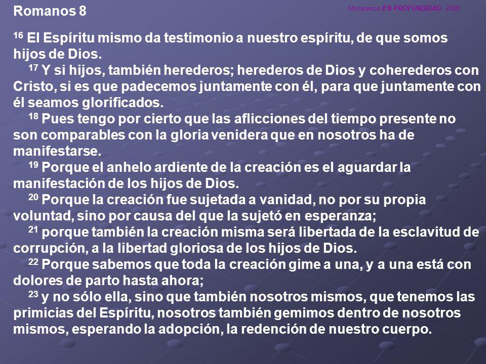 Romanos 816 El Espíritu mismo da testimonio a nuestro espíritu, de que somos hijos de Dios.