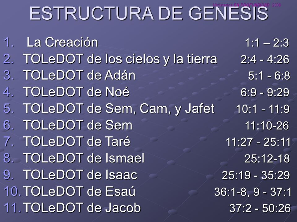 ESTRUCTURA DE GENESIS La Creación 1:1 – 2:3