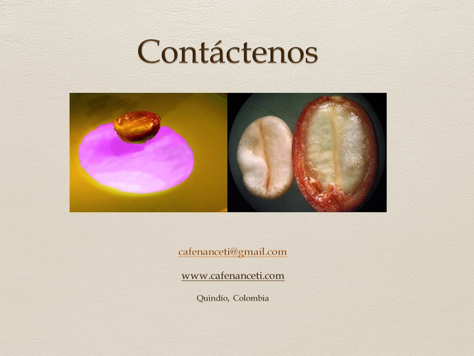 cafenanceti@gmail.com www.cafenanceti.com Quindío, Colombia