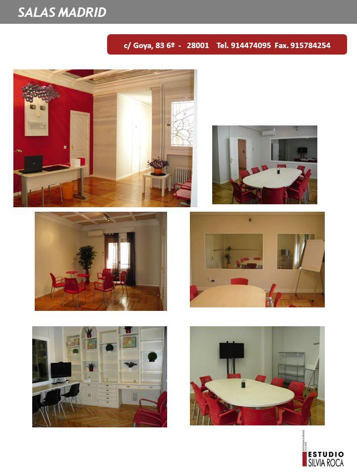 SALAS MADRID c/ Goya, 83 6º - 28001 Tel. 914474095 Fax. 915784254
