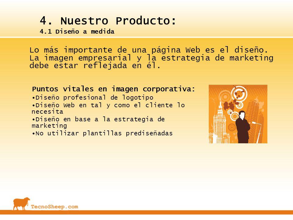 4. Nuestro Producto: 4.1 Diseño a medida