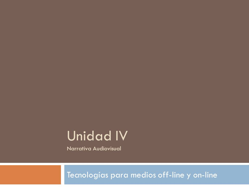 Unidad IV Narrativa Audiovisual