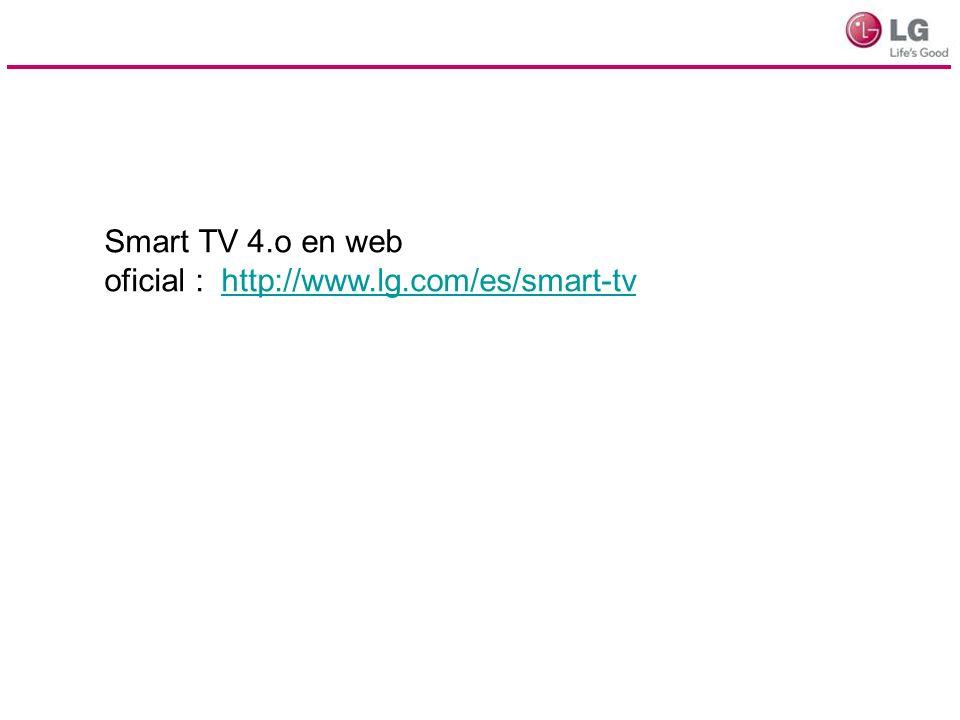 Smart TV 4.o en web oficial : http://www.lg.com/es/smart-tv