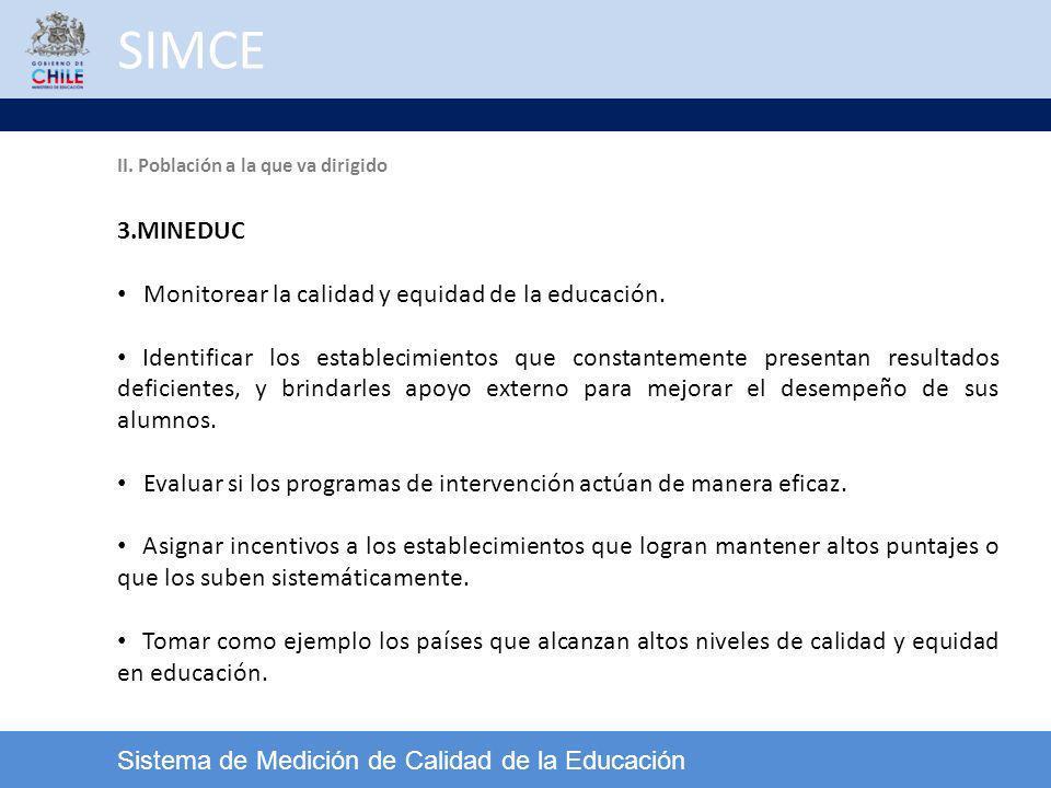 SIMCE 3.MINEDUC Monitorear la calidad y equidad de la educación.