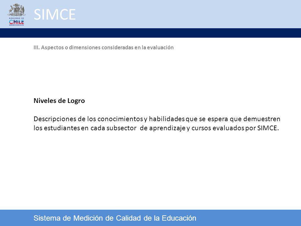 SIMCE III. Aspectos o dimensiones consideradas en la evaluación. Niveles de Logro.
