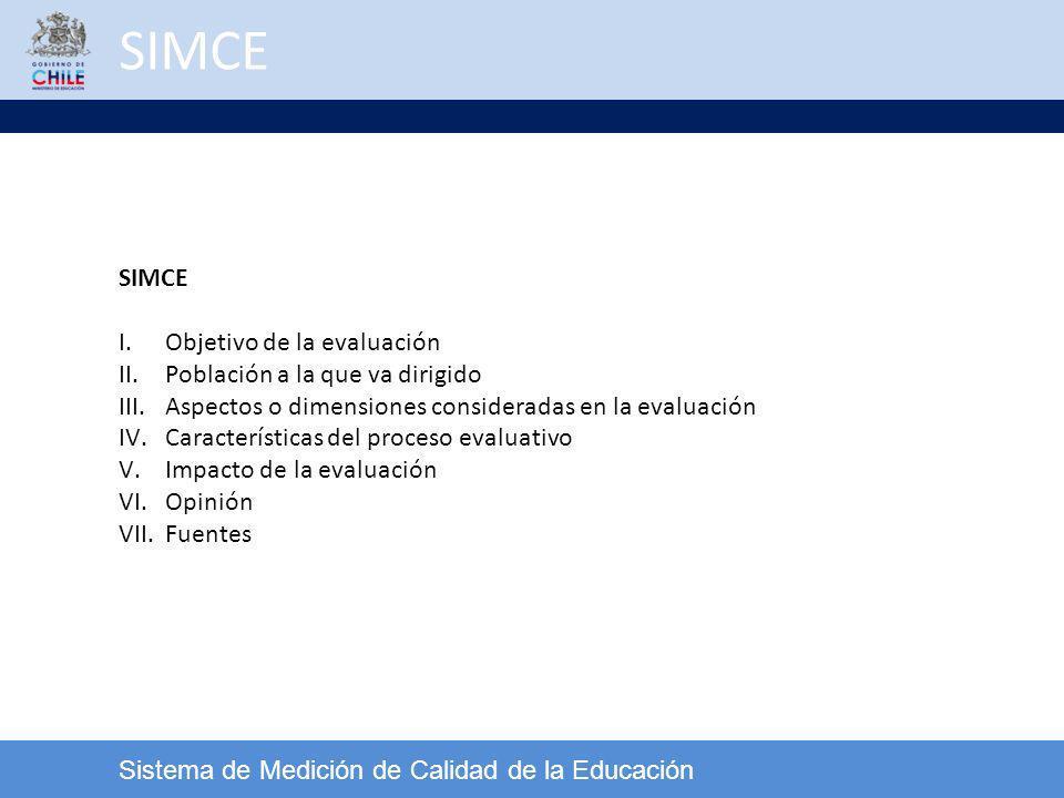SIMCE SIMCE Objetivo de la evaluación Población a la que va dirigido