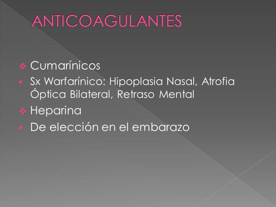 ANTICOAGULANTES Cumarínicos Heparina De elección en el embarazo