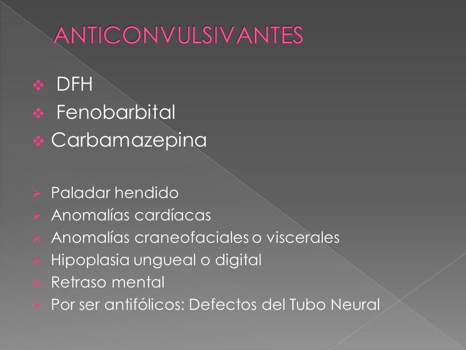 ANTICONVULSIVANTES DFH Fenobarbital Carbamazepina Paladar hendido