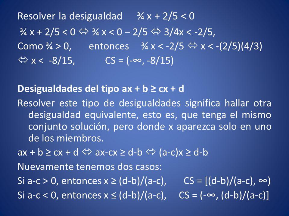 Resolver la desigualdad ¾ x + 2/5 < 0