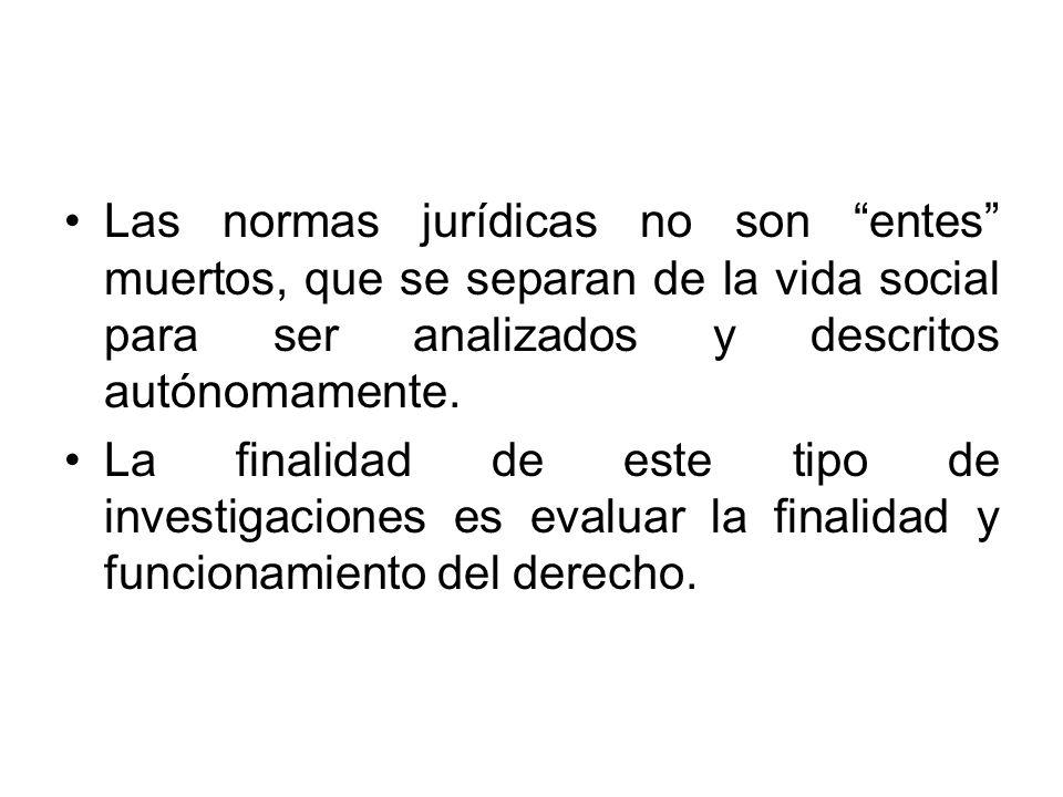 Las normas jurídicas no son entes muertos, que se separan de la vida social para ser analizados y descritos autónomamente.
