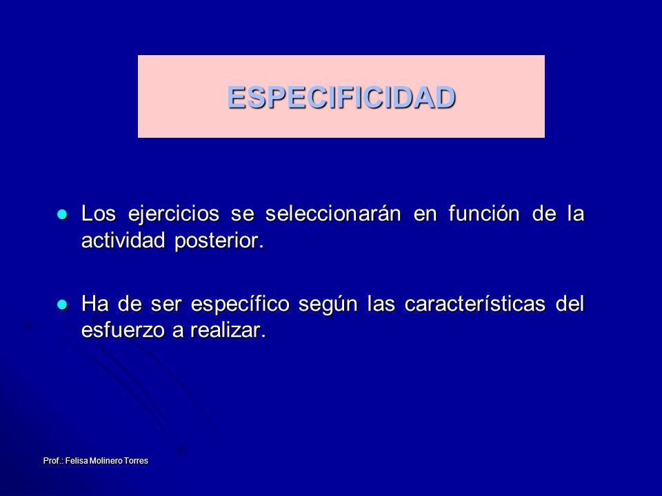 ESPECIFICIDAD Los ejercicios se seleccionarán en función de la actividad posterior.