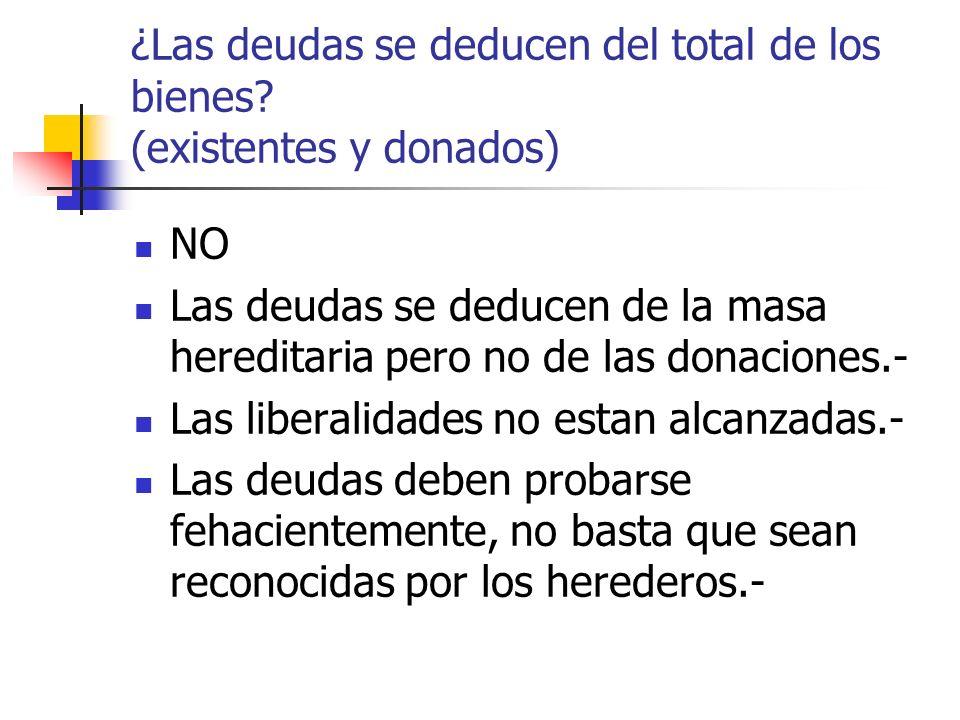 ¿Las deudas se deducen del total de los bienes (existentes y donados)