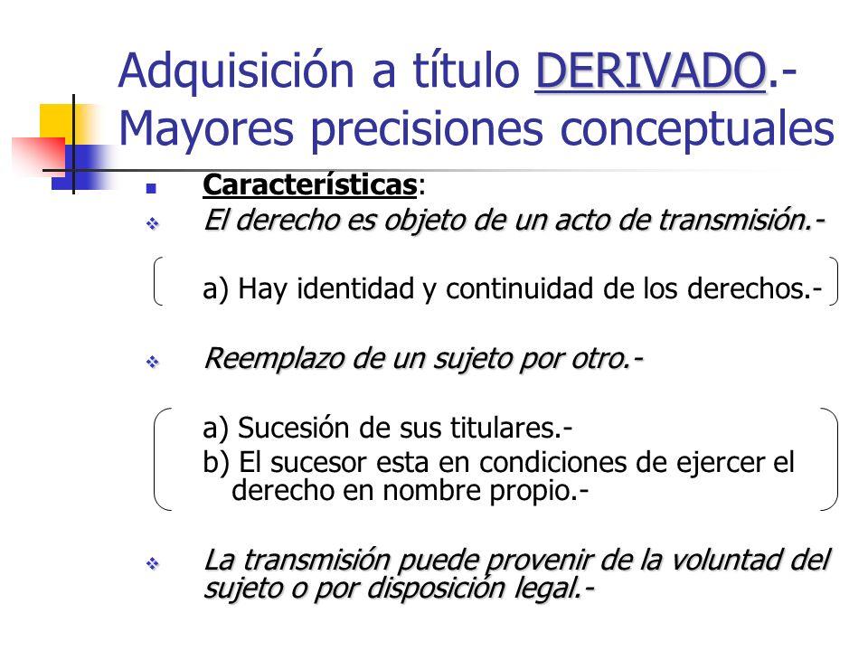 Adquisición a título DERIVADO.- Mayores precisiones conceptuales