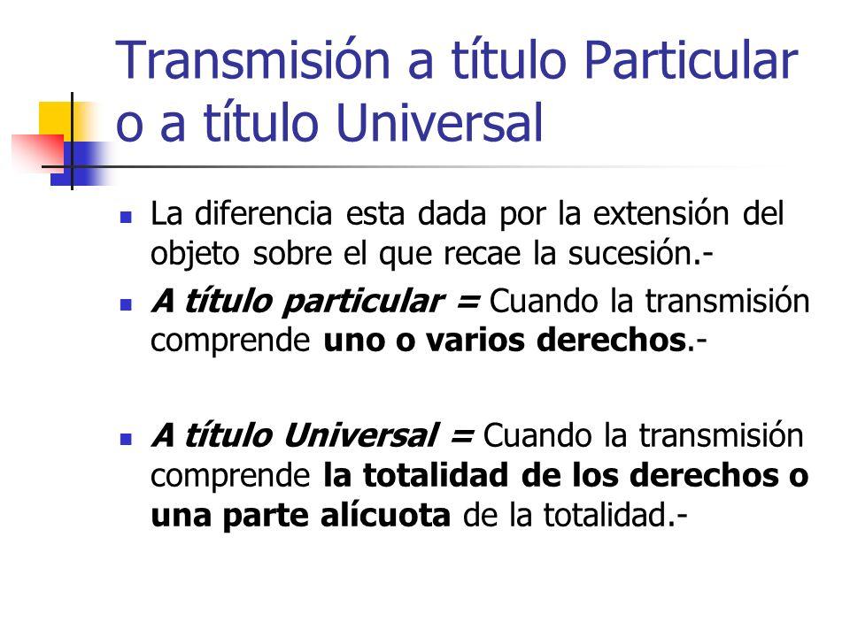 Transmisión a título Particular o a título Universal