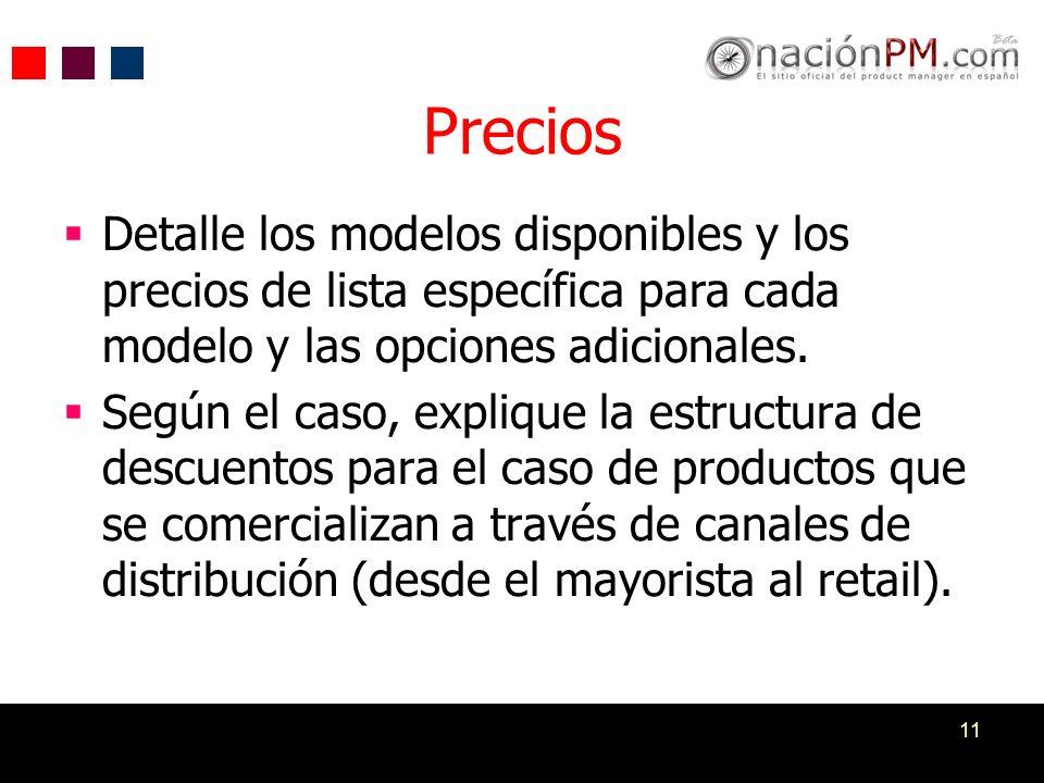 Precios Detalle los modelos disponibles y los precios de lista específica para cada modelo y las opciones adicionales.