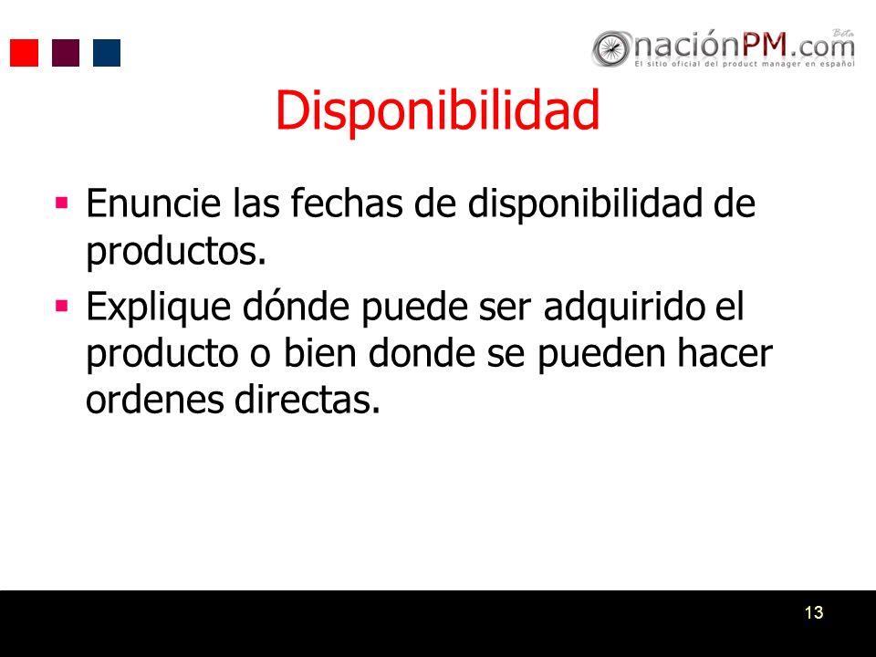 Disponibilidad Enuncie las fechas de disponibilidad de productos.