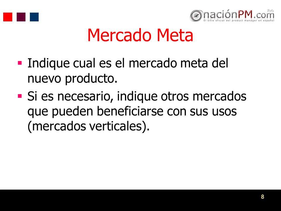Mercado Meta Indique cual es el mercado meta del nuevo producto.