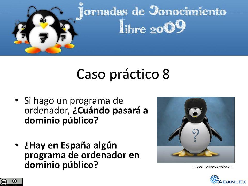 Caso práctico 8 Si hago un programa de ordenador, ¿Cuándo pasará a dominio público ¿Hay en España algún programa de ordenador en dominio público