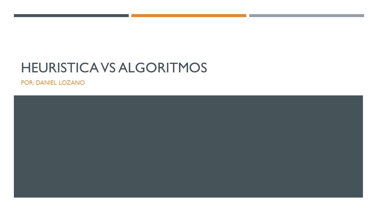 heuristica vs Algoritmos