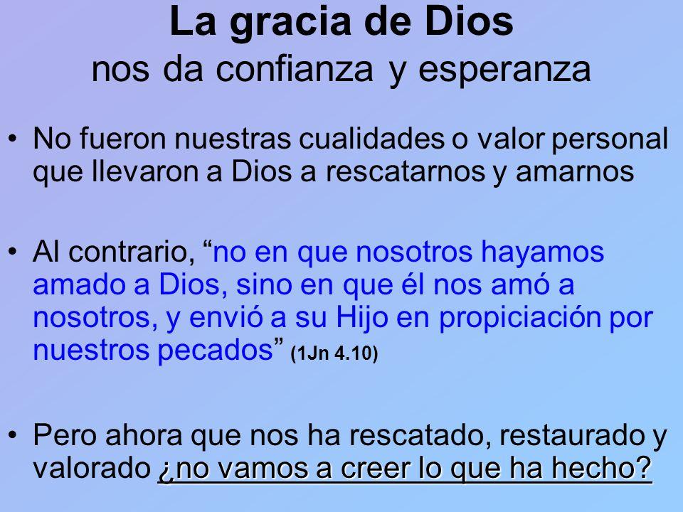 La gracia de Dios nos da confianza y esperanza