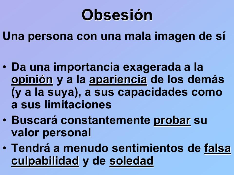Obsesión Una persona con una mala imagen de sí