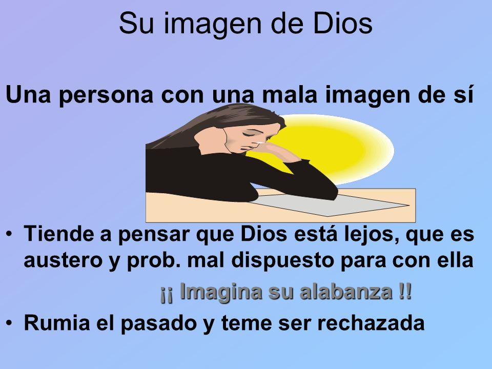 Su imagen de Dios Una persona con una mala imagen de sí
