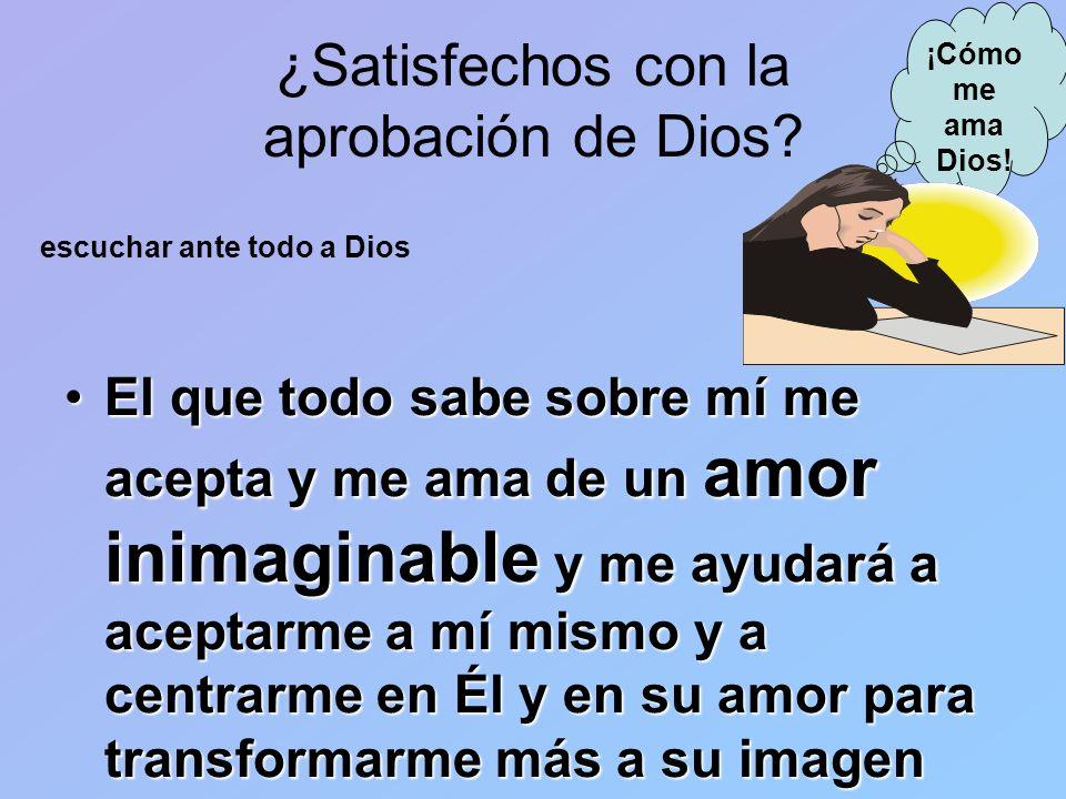 ¿Satisfechos con la aprobación de Dios