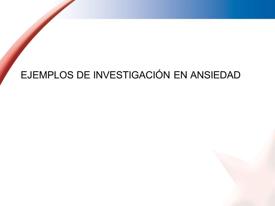 EJEMPLOS DE INVESTIGACIÓN EN ANSIEDAD